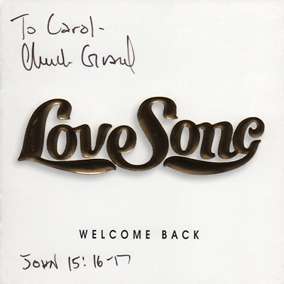 LOVE SONG - Welcome Back - 1995 CD (autographed, Chuck Girard, Tommy Coomes)