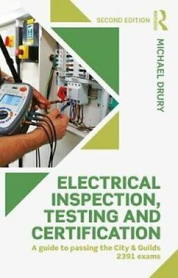 Electrical Inspection, Testing and Certification A Guide to Pas... 9780815377993