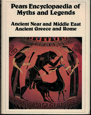 Pears Encyclopaedia of Myths  Legends - Ancient Middle East, Greece & Rome ; HC