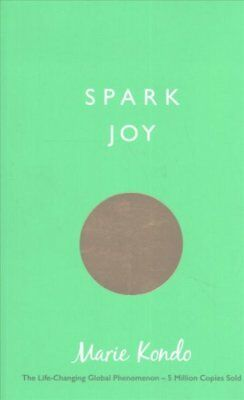 Spark Joy An Illustrated Guide to the Japanese Art of Tidying 9781785041020