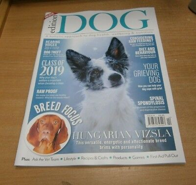 Edition Dog magazine Issue #4 2019 Hungarian Vizsla, Raw Food Research, Grieving