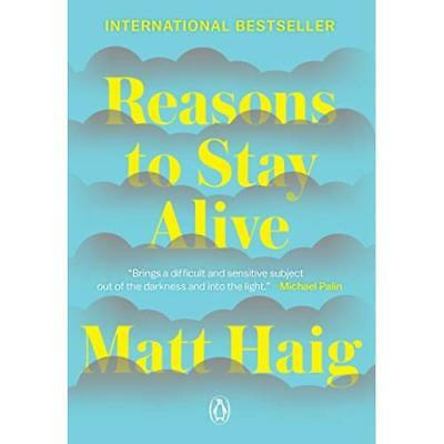 Reasons to Stay Alive - Paperback NEW Matt Haig (Auth 2016-02-23