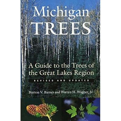 Michigan Trees: A Guide to the Trees of the Great Lakes - Paperback NEW Barnes,