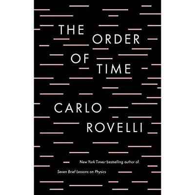 The Order of Time - Hardcover NEW Rovelli, Carlo 08/05/2018