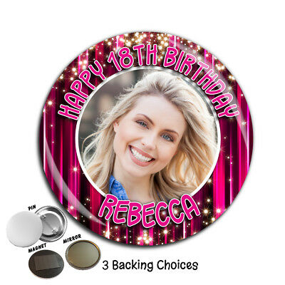 Personalised Happy Birthday PHOTO 75mm Badge N32 Any Age - Pin Magnet Mirror
