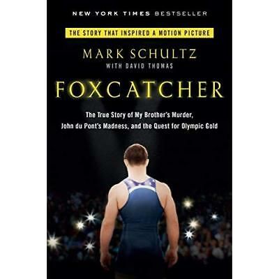 Foxcatcher: The True Story of My Brother's Murder, John - Paperback NEW Mark Sch