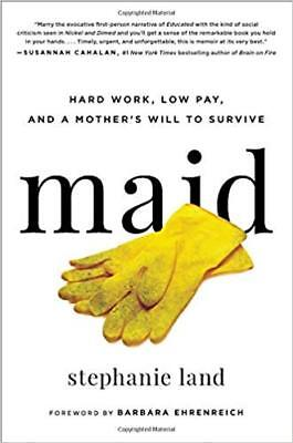 Maid:Hard Work, Low Pay, and a Mother's Will to Survive by Land🔥EB00K-Epμb🔥