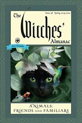 Witches' Almanac 2019 Issue 38, Spring 2019 to Spring 2020, Ani... 9781881098461