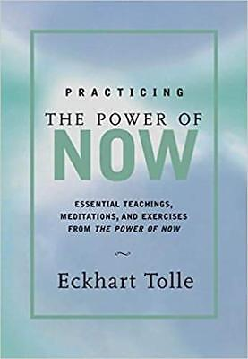 Practicing the Power of Now: Essential Teachings, Meditations, and Exercis [PDF]