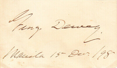 GEORGE DEWEY. Admiral of the Navy.  Card Signed & Dated in MANILA in 1898.