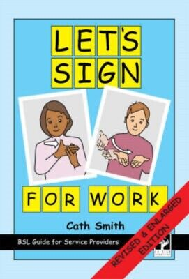 Let's Sign for Work: BSL Guide for Service Providers (Spiral-boun...
