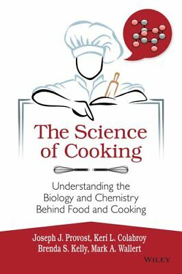 The Science of Cooking Understanding the Biology and Chemistry ... 9781118674208