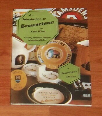 1981 An Introduction To Breweriana..keith Wilson..good Book.