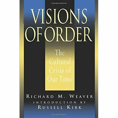 Visions of Order: The Cultural Crisis of Our Time - Paperback NEW Kirk, Russell
