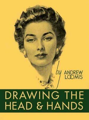 Drawing the Head and Hands by Andrew Loomis 9780857680976 (Hardback, 2011)