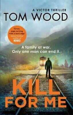 Kill For Me by Tom Wood 9780751565720 (Paperback, 2019)
