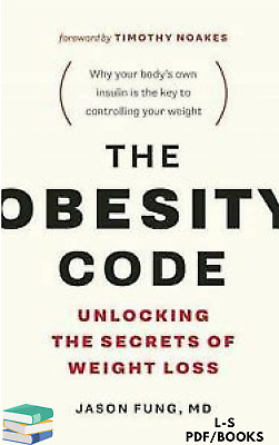 The Obesity Code : Unlocking the Secrets of Weight Loss by Jason Fung (PDF)