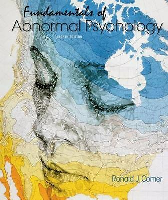 Fundamentals of Abnormal Psychology 8th Edition by Ronald Comer ( Looseleaf Ed )
