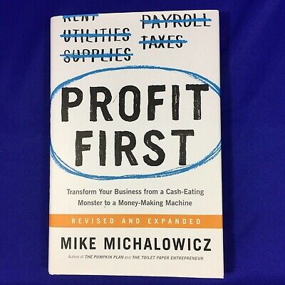 Profit First : Transform Any Business from a Cash-Eating Monster to a Money-Maki