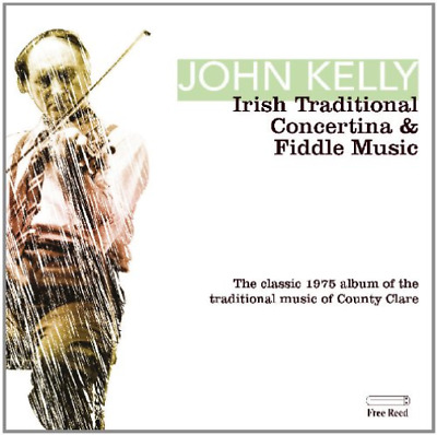 John Kelly-Irish Traditional Concertina and Fiddle Music CD NEW