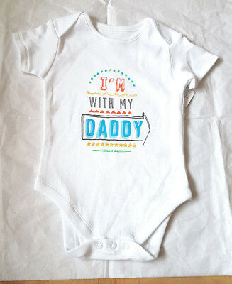 "Baby Unisex  "" I'm With My Daddy ""  Short Sleeve  Bodysuit 3 6 9 12  Mths Bnwt"
