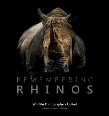 Remembering Rhinos by Mark Carwardine 9780993019326 (Hardback, 2017)