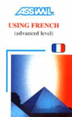 Using French: Advanced Level (Day by Day Method Assimil) (Paperba...