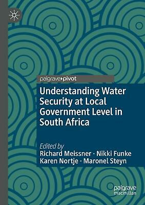 Understanding Water Security at Local Government Level in South Africa Rich ...