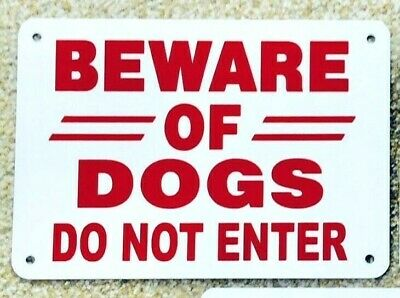 "BEWARE OF DOGS DO NOT ENTER sign THICK Aluminum 10"" x 7""  red/white"