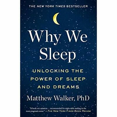 Why We Sleep: Unlocking the Power of Sleep and Dreams - Paperback NEW Walker, Ma