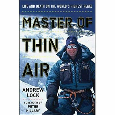 Master of Thin Air: Life and Death on the World's Highe - Paperback NEW Lock, An