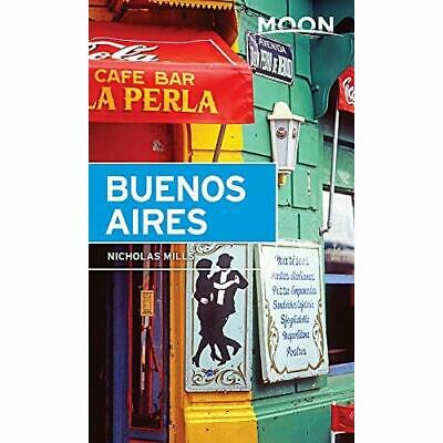 Moon Buenos Aires - Paperback NEW Mills, Nicholas 01/05/2017