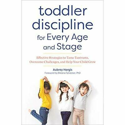 Toddler Discipline for Every Age and Stage: Effective S - Paperback / softback N