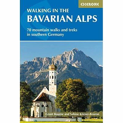 Walking in the Bavarian Alps: 70 mountain walks and tre - Paperback / softback N