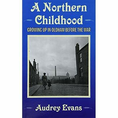 A Northern Childhood - Paperback NEW Evans, Audrey