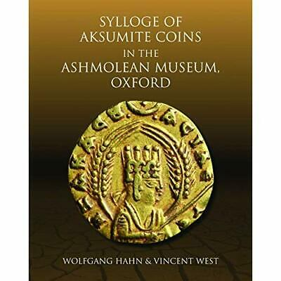 Sylloge of Aksumite Coins in the Ashmolean Museum, Oxfo - Hardcover NEW Hahn, Wo