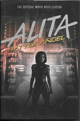 Alita Battle Angel The Official Movie Novelization Hard Cover !! NM