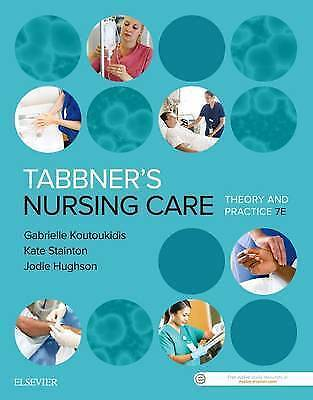 Tabbner's Nursing Care: Theory and Practice 7th Edition by Gabby Koutoukidis...