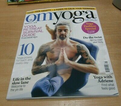 Om Yoga magazine MAR 2019 Retreat Survival Guide, Yin Life, Fashion Special &