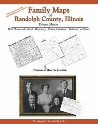 Family Maps of Randolph County, Illinois, Deluxe Edition : With Homesteads,...