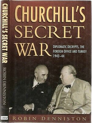 Churchill's Secret War, Diplomatic Decrypts, the Foreign Office & Turkey 1942-44