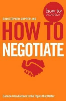 How To Negotiate by Christopher Copper-Ind 9781509814633 (Paperback, 2019)