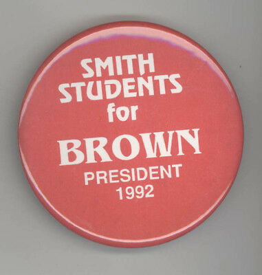 Rare 1992 JERRY BROWN Smith College Massachusetts POLITICAL Pin BUTTON Pinback