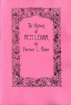 The History Of Nettleham, Lincolnshire, By Florence L Baker 1957, Modern Reprint