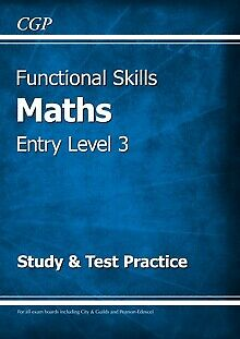 Functional Skills Maths Entry Level 3 - Study & Test Practice by CGP Books (P...