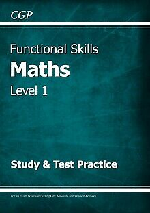 Functional Skills Maths Level 1 - Study & Test Practice by CGP Books (Paperba...