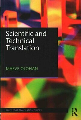 Scientific and Technical Translation by Maeve Olohan 9780415837866