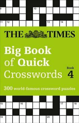 The Times Big Book of Quick Crosswords Book 4: 300 world-famous crossword...