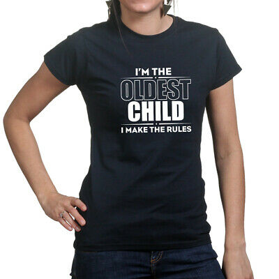 Oldest Child Makes The Rules Kids Sibling Brother Sister Funny Ladies T shirt
