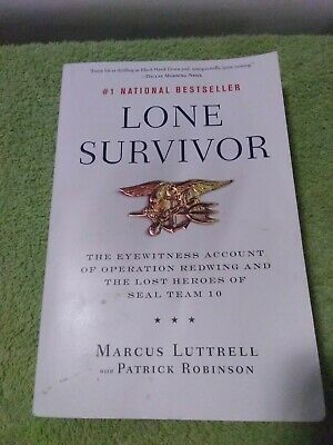 Lone Survivor : The Eyewitness Account of Operation Redwing and the Lost Heroes…